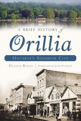 A Brief History of Orillia