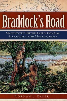 Braddock's Road  Mapping the British Expedition from Alexandria to the Monongahela