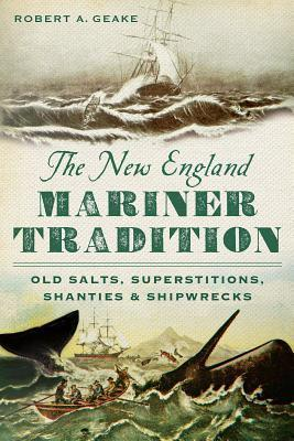 Thebridgelondon-ils.co.uk The New England Mariner Tradition : Old Salts, Superstitions, Shanties & Shipwrecks image