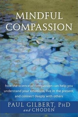 Mindful Compassion - Prof Paul Gilbert