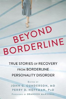 Beyond Borderline - Perry D. Hoffman, John G. Gunderson