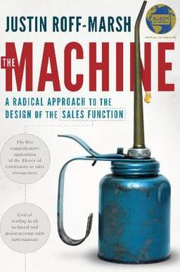 The Machine: A Radical Approach to the Design of the Sales Function