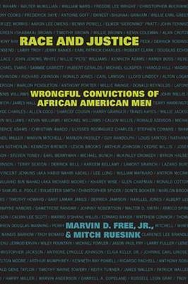 Race and Justice  Wrongful Convictions of African American Men