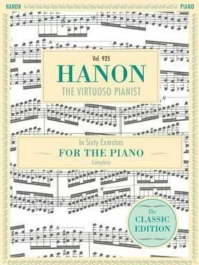 Hanon : The Virtuoso Pianist in Sixty Exercises, Complete (Schirmer's Library of Musical Classics, Vol. 925)