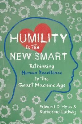 Thebridgelondon-ils.co.uk Humility Is the New Smart: Rethinking Human Excellence in the Smart Machine Age image