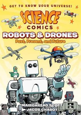 Science Comics Robots and Drones  Past, Present, and Future