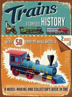 Trains : A Complete History