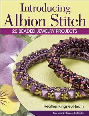 Introducing Albion Stitch : 20 Beaded Jewelry Projects