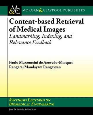 Content-based Retrieval of Medical Images: Landmarking, Indexing, and Relevance Feedback