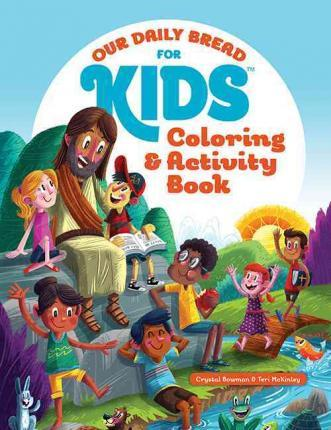 Our Daily Bread For Kids Coloring And Activity Book Crystal Bowman