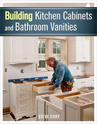Amazing Building Kitchen Cabinets And Bathroom Vanities Steve Cory Interior Design Ideas Apansoteloinfo