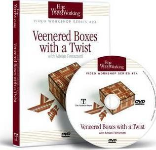 Fine Woodworking movie Workshop Series - Veneered Boxes with a Twist