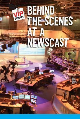 Behind the Scenes at a Newscast
