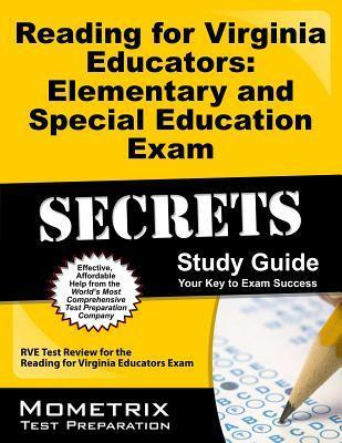 Reading for Virginia Educators: Elementary and Special Education Exam Secrets: RVE Test Review for the Reading for Virginia Educators Exam