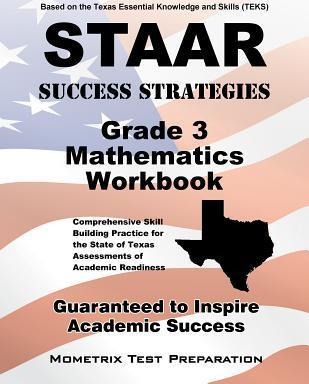 STAAR Success Strategies Grade 3 Mathematics Workbook Study Guide: Comprehensive Skill Building Practice for the State of Texas Assessments of Academic Readiness