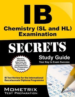IB Chemistry (SL and HL) Examination Secrets Study Guide