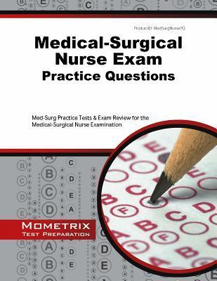 Medical-Surgical Nurse Exam Practice Questions : Exam