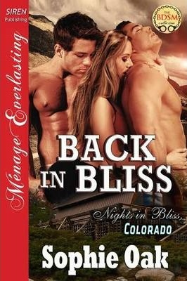 Back in Bliss [Nights in Bliss, Colorado 9] (Siren Publishing Menage Everlasting)