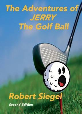 The Adventures of Jerry the Golf Ball  Second Edition