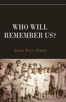 Who Will Remember Us?