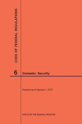 Code of Federal Regulations Title 6, Domestic Security, 2017