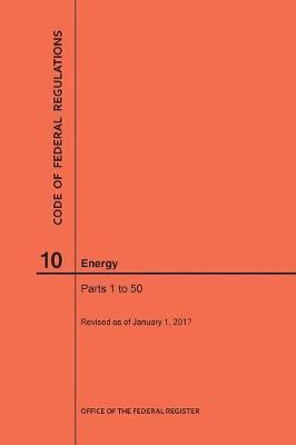 Code of Federal Regulations Title 10, Energy, Parts 1-50, 2017