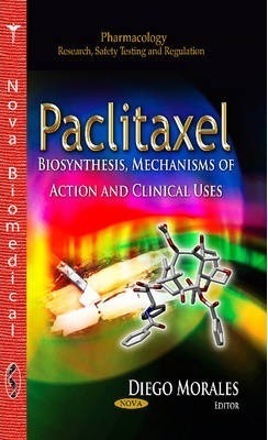 Paclitaxel  Biosynthesis, Mechanisms of Action & Clinical Uses