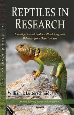 Reptiles in Research  Investigations of Ecology, Physiology & Behavior from Desert to Sea