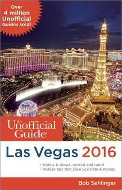 The Unofficial Guide to Las Vegas 2016 Cover Image
