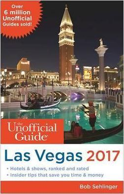 The Unofficial Guide to Las Vegas 2017 Cover Image