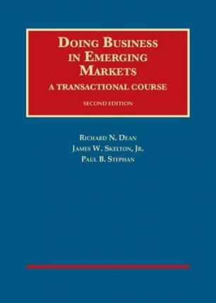 Doing Business in Emerging Markets, A Transactional Course,