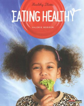 Healthy Plates: Eating Healthy – Valerie Bodden