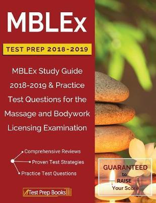 Mblex Test Prep 2018 & 2019 : Mblex Study Guide 2018-2019 & Practice Test Questions for the Massage and Bodywork Licensing Examination