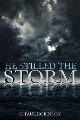 He Stilled the Storm