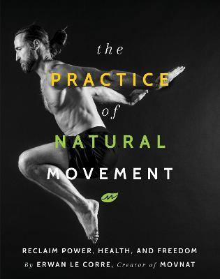 Bildresultat för the practice of natural movement book
