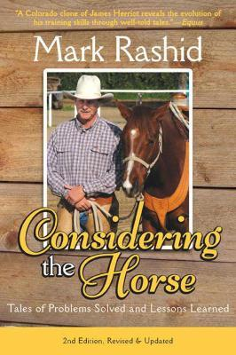 Considering the Horse : Tales of Problems Solved and Lessons Learned
