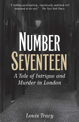 Number Seventeen  A Tale of Intrigue and Murder in London