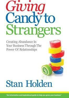 Growing Your Business Can Be as Fun & Easy as Giving Candy to Strangers