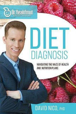 Diet Diagnosis : Navigating the Maze of Health and Nutrition Plans
