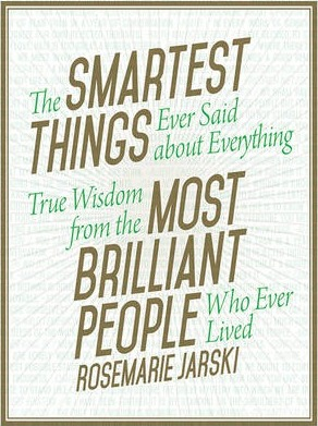 The Smartest Things Ever Said about Everything