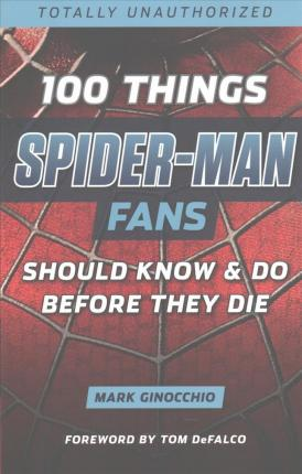 100 Things Spider Man Fans Should Know & do Before They Die