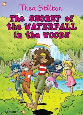 The Secret of the Waterfall in the Woods  Thea Stilton 5