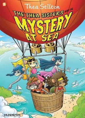The Thea Sisters and the Mystery at Sea : Thea Stilton 6