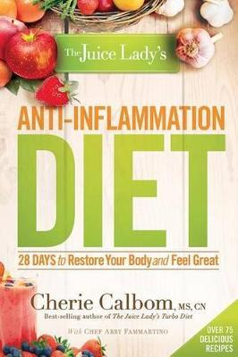 Juice Lady's Anti-Inflammation Diet, The