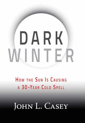 Dark Winter : How the Sun Is Causing a 30-Year Cold Spell