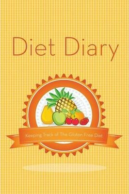 Diet Diary : Keeping Track of the Gluten Free Diet