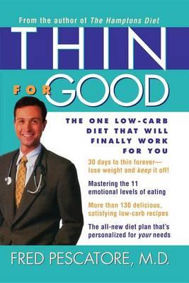 Thin for Good : The One Low-Carb Diet That Will Finally Work for You