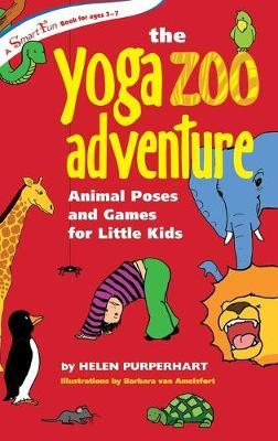 The Yoga Zoo Adventure : Animal Poses and Games for Little Kids – Helen Purperhart