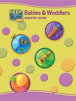 Deep Blue Kids Babies & Woddlers Annual Ministry Guide
