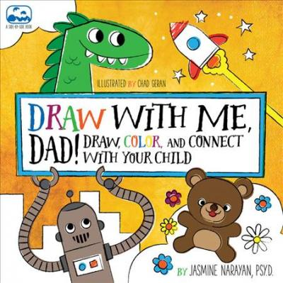 Daddy & Me Drawing : Do it Together - Over 50 Coloring Templates to Doodle, Create, and Connect